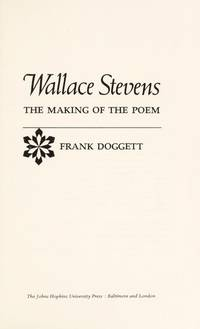Wallace Stevens: The Making of the Poem by Frank Doggett - 1st Ed - 1980 - from Stone Soup Books and Biblio.com