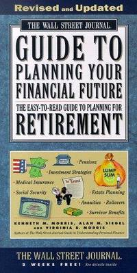The WALL STREET JOURNAL GUIDE TO PLANNING YOUR FINANCIAL FUTURE REVISED (Wall Street Journal...