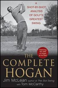 image of THE COMPLETE HOGAN  a Shot-By-shot Analysis of Golf's Greatest Swing