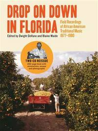 Drop on Down in Florida: Field Recordings of African American Traditional Music