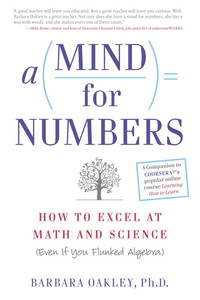 A Mind For Numbers How to Excel at Math and Science Even If You Flunked Algebra