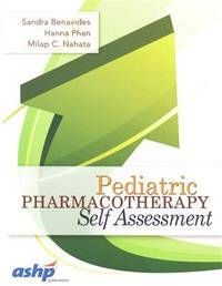 Pediatric Pharmacotherapy Self Assessment (Pb 2015) by Benavides S - Paperback - 2015 - from BookVistas and Biblio.com