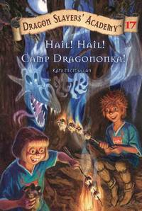 Hail! Hail! Camp Dragononka #17: Super Special (Dragon Slayers' Academy)