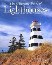 The Ultimate Book of Lighthouses:  History, Legend, Lore, Design, Technology, Romance Samuel...