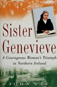 Sister Genevieve: A Courageous WomanÕs Triumph in Northern Ireland