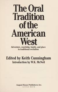 The Oral Tradition of the American West: Adventure, Courtship, Family, and Place in Traditional Recitation