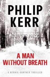 image of Kerr, Philip | Man Without Breath, A | Signed First Edition UK Copy