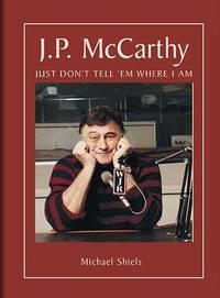 J. P. McCarthy: Just Don't Tell 'em Where I am