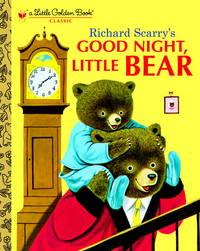 R SCARRYS GOOD NIGHT LITTLE BEAR