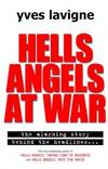 image of Hells Angels at War: Hells Angels and Their Violent Conspiracy to Supply Illegal Drugs to the World