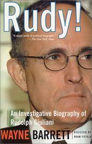 Rudy!: An Investigative Biography Of Rudy Giuliani