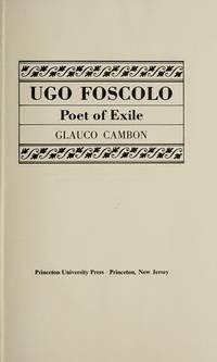 Ugo Foscolo: Poet of Exile (Princeton Legacy Library)
