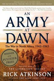 image of An Army at Dawn The War in North Africa, 1942-1943, Volume One of the Liberation Trilogy (The Liberation Trilogy)