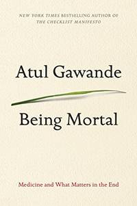 image of Being Mortal: Medicine and What Matters in the End