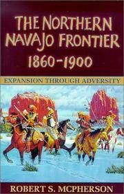 Northern Navajo Frontier 1860-1900: Expansion through Adversity