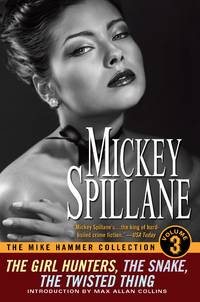 image of The Mike Hammer Collection, Volume III (Mike Hammer #7-9)( The Girl Hunters / The Snake / The Twisted Thing )