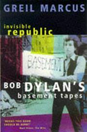 Invisible Republic: Bob Dylan's Basement Tapes Marcus, Greil