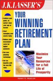 J.K. Lasser's Your Winning Retirement Plan (J.K. Lasser Guide Series,)
