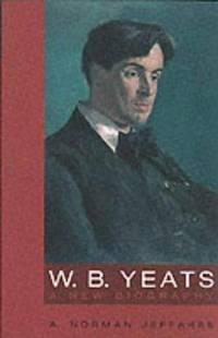 W B Yeats - a New Biography