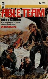Blood Gambit (Able Team) by Dick Stivers - 1986-05-01