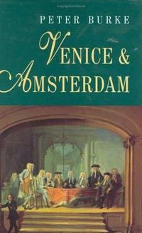 Venice and Amsterdam: Study of Seventeenth-century Elites