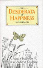 The Desiderata Of Happiness By Ehrmann Max