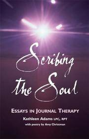 Scribing the Soul: Essays in Journal Therapy