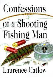 Confessions of a Shooting Fishing Man;