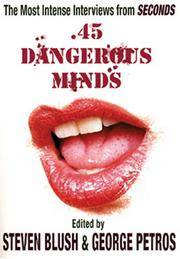 """45 Dangerous Minds: The Most Intense Interviews from """"Seconds"""" Magazine"""