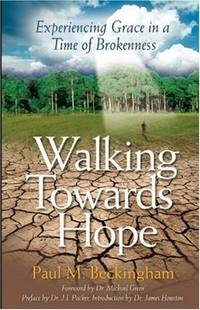 Walking Towards Hope: Experiencing Grace in a Time of Brokenness Paul M