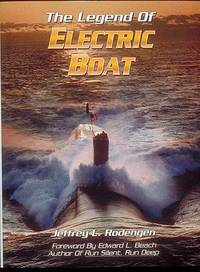 Serving the Silent Service: The Legend of Electric Boat