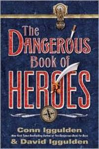 image of The Dangerous Book of Heroes