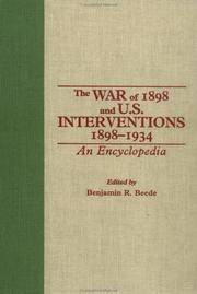 The War of 1898 and U.S. Interventions, 1898T1934: An Encyclopedia (Military History of the United States)