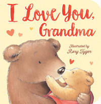 I Love You, Grandma by Tiger Tales - 2017-09-05