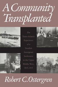 A Community Transplanted: The Trans-Atlantic Experience of a Swedish Immigrant Settlement in the...