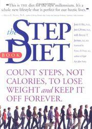 The Step Diet Count Steps, Not Calories, to Lose Weight and Keep it off  Forever