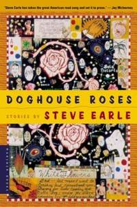 Doghouse Roses by Steve Earle - Paperback - 2001 - from Reading Rat (SKU: RRAB2168)