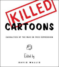 image of Killed Cartoons: Casualties from the War on Free Expression