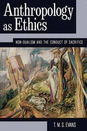 Anthropology As Ethics: Non-dualism and the Conduct of Sacrifice