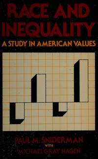RACE AND INEQUALITY: A STUDY IN AMERICAN VALUES