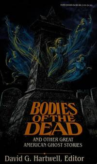 Bodies of the Dead and Other Great American Ghost Stories by David G. Hartwell  - Paperback  - 1995-10-15  - from Ergodebooks (SKU: DADAX0812543246)