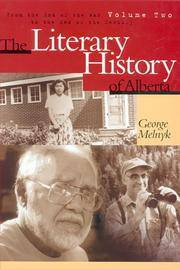 The Literary History of Alberta. Two Volumes. Vol. 1-From Writing-on-Stone to World War Two. Vol. 2-From the End of the War to the End of the Century