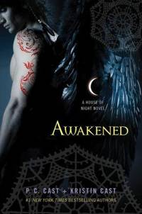 Awakened (House of Night) by  Kristin Cast P. C. Cast - Hardcover - January 2011 - from The Book Nook and Biblio.com