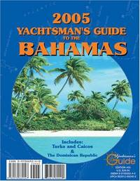 2005 Yachtsman's Guide to the Bahamas  Including Turks & Caicos and the  Dominican Republic