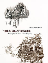 The Simian Tongue: The Long Debate About Animal Language