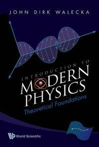 image of Introduction To Modern Physics: Theoretical Foundations