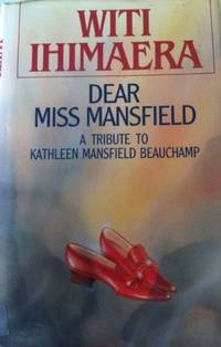 Dear Miss Mansfield (A Tribute to Kathleen Mansfield Beauchamp)