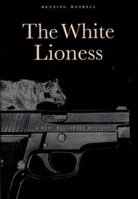 The White Lioness (a Kurt Wallander Mystery) *1st US/English language edition SIGNED*