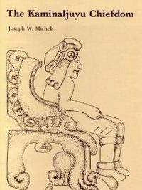 The Kaminaljuyu Chiefdom   (The Pennsylvania State University Press  monograph series on Kaminaljuyu) by  Joseph W Michels - First Edition; First Printing - 1979 - from Books End (SKU: 373128)