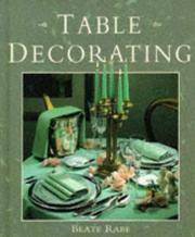 Table Decorating by  Beate Rabe - Presumed First Edition - from Compass Books and Biblio.co.uk